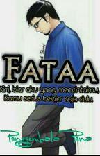 Fataa (Kini Biar Aku Yang Mencintaimu, Kamu Serius Belajar Saja Dulu) by iisfutuhiyyah