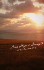 Love, Hope & Strength - A One Direction Lovestory by princessofthenight