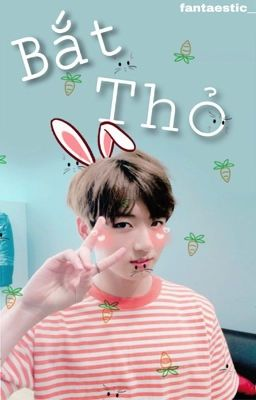 [text - taekook] Bắt thỏ