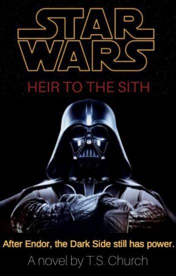 Star Wars: Heir to the Sith (Part 1) (#Wattys2018 shortlist)
