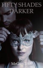 Fifty Shades Darker *COMPLETED* by BookWriter210804