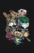Mad Love (Joker/OC/Harley) {1} by roses_and_rain