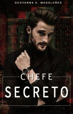Chefe secreto by geovannamag2812
