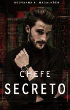 Chefe secreto by geovannamag2812