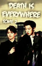 Death Is Everywhere Tome 2 [CHANBAEK/HUNHAN] {En cours} by Kage22