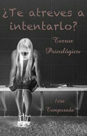 ¿Te atreves a intentarlo? - {Terror psicológico, rituales, creepypastas}   by KarmaGamer