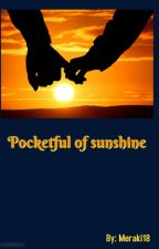 Pocketful of Sunshine (Completed) by Meraki18