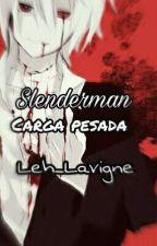 Slenderman- Carga Pesada by Leh_Lavigne