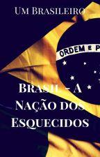Brasil: A Nação dos Esquecidos  by UmBrasileiro