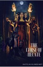 The Curse of Hecate (ON HOLD) by _Kleio