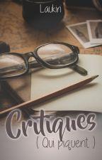 Les Critiques (qui piquent) [Fermé] by Laukiri