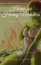 Home for Horny Monsters - Book 1 by writerannabelle
