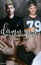Damn you, you're amazing  by givemeziamandlarry