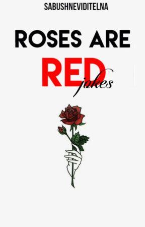 Roses are red - jokes by SabushNeviditelna