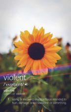 violent. by ssmallzz