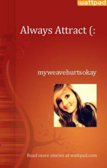 Always Attract (: