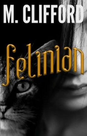 Felinian (ON HOLD) by MCliffordAuthor