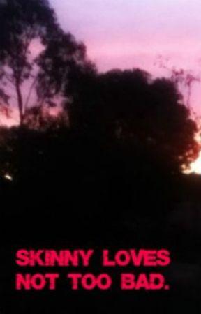 Skinny Loves Not Too Bad by Gleek_4_eva