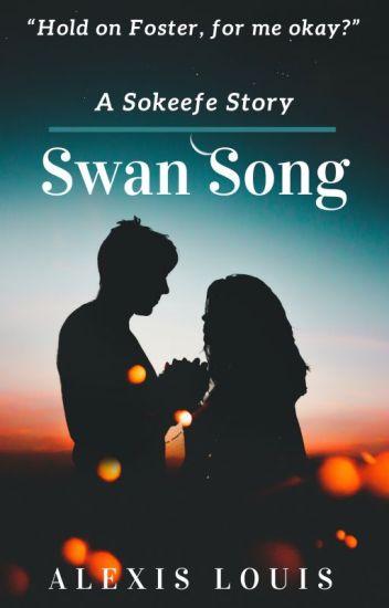 Swan Song» Sokeefe - 《 The Keeper Squad 》 - Wattpad
