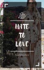 ❁ Hate To Love ❁ by juliannasdiary