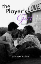 the Player's Girl by OtayxCaroline