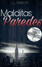 Malditas Paredes  by LauraLorrayne54