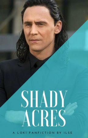 Shady Acres - Loki fanfiction (short story) ✓ - 4  - Wattpad