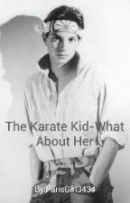 The Karate Kid-What About Her by PonyboysStillGold
