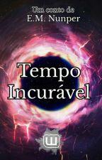 Tempo Incurável (Conto Completo) by EMNunper