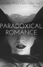 Paradoxical Romance by Faith_Kristen_Amanda