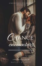 Chance Encounters by HayleBales