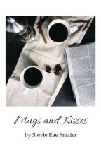 Mugs and Kisses by StevieRaeFrazier
