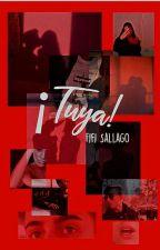 ¡TUYA!  © | Jenziehot | 13+ (Pausada) by FifiSallago