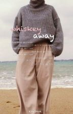 whiskey away | quotes & poetry by eaelnoi