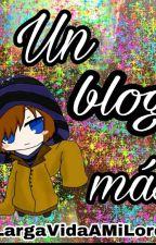 Un blog más by LargaVidaAMiLord