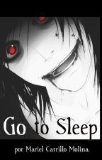~Go to Sleep~ (Jeff the Killer y tu) by MarielCarrilloMolina