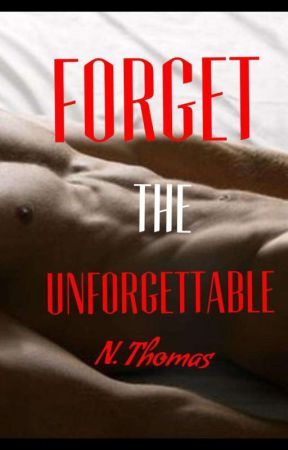 Forget the Unforgettable  by nicci42098