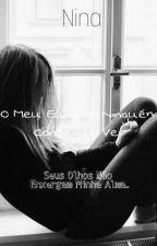 O Meu Eu Que Ninguém Consegue Ver  by Nina_Yuki