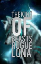 The king of beasts rogue Luna  by destybesty4