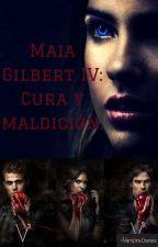 Maia Gilbert IV: Cura y maldición. by FatiLour