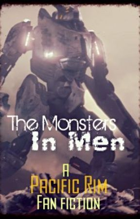 The Monsters In Men: Pacific Rim [On Indefinite Hiatus] by RaggedyCat