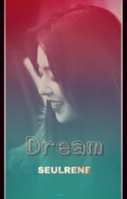 Dream [ SEULRENE ] by Jjammm