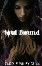 Soul Bound Chapter 1-6 by CaroleWileyGunn