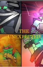 The unexpected by nineturtlemates