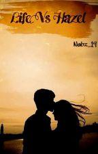Life Vs Hazel  by Nabz_19
