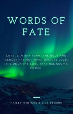 Words of Fate (girlxgirl) by HaileyWinters111