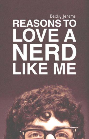 Reasons To Love A Nerd Like Me (Sample) by beakyboo