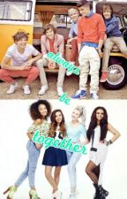 always be together (one direction en little mix fanfic.) by 4ever_and_always_1D