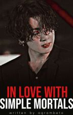 In Love With Simple Mortals   YoonMin, NamJin, KookV   BTS by agrambeto