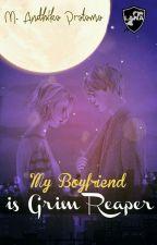 MY BOYFRIEND IS GRIM REAPER by Andhika5761